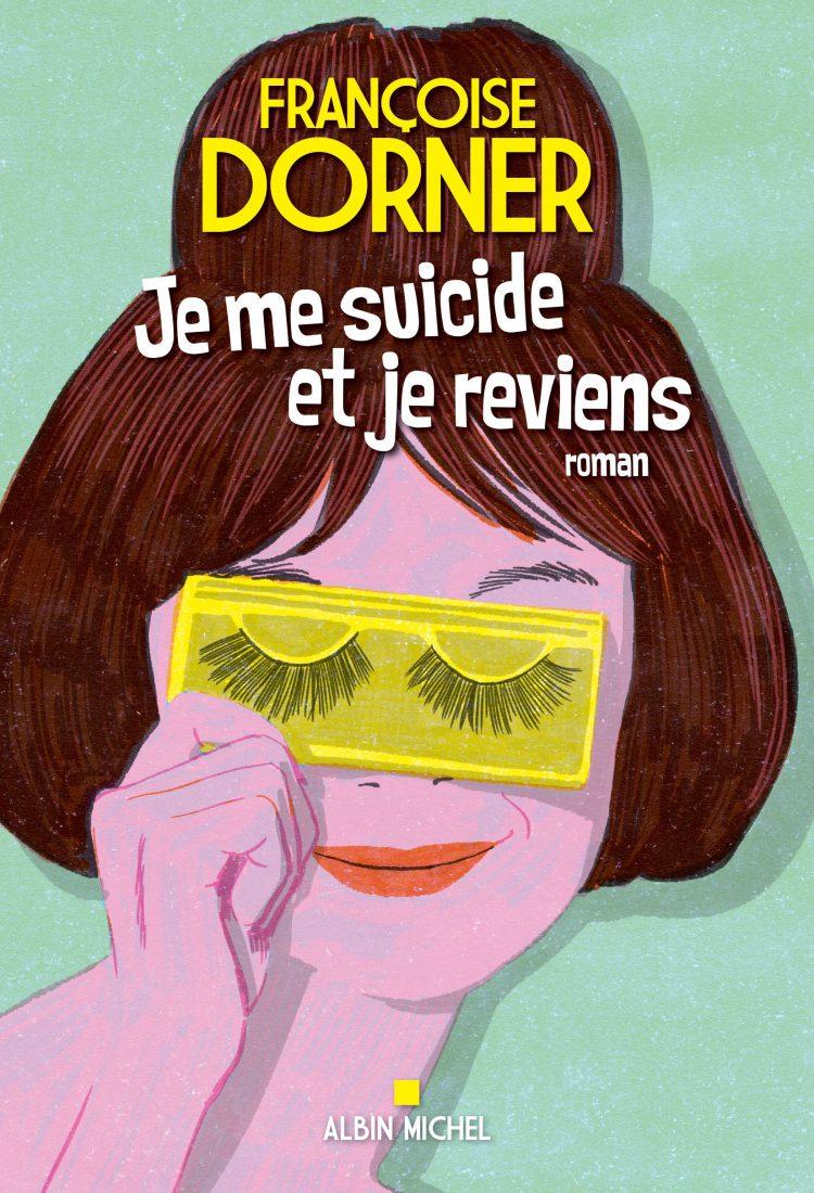 Livre francoise Dorner Je me suicide et je reviens Albin Michel