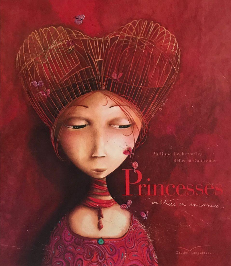 Rébecca Dautremer Princesses oubliées