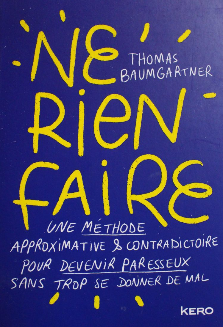 Ne rien faire – Thomas Baumgartner