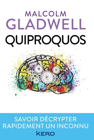 Quiproquos ~ Malcom Gladwell