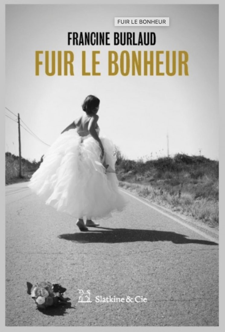 Fuir le bonheur  Francine Burlaud