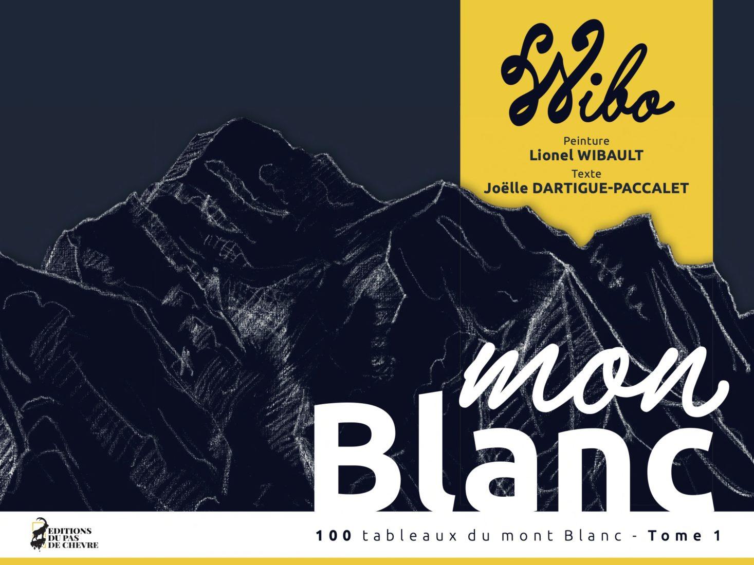 Lionel Wibault livre 100 Mont-Blanc