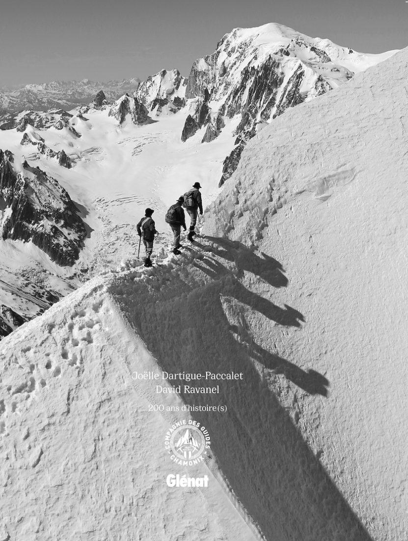Livre 200 ans Compagnie des Guides de Chamonix-Joëlle Dartigue-Paccalet